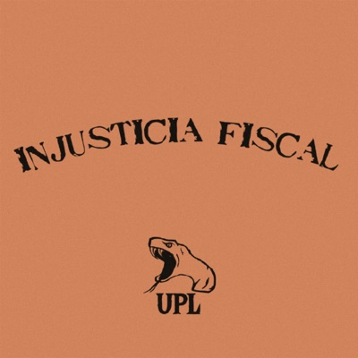 Injusticia Fiscal - Single - Un Pibe Libertario