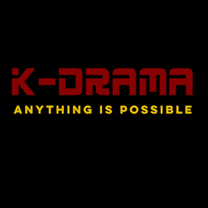K-Drama - Anything Is Possible