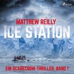 Folge 1: Ice Station (Ein Scarecrow-Thriller) [Ungekürzt]