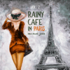 Connecting Souls Music Zone - Rainy Café in Paris Vol. 2 – Sensual Jazz: Seductive Music for Night Date