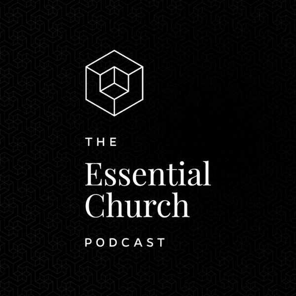 Essential Church Podcast
