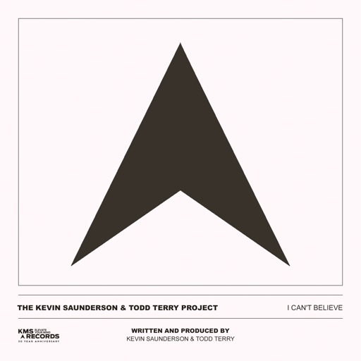 I Can't Believe - Single by Todd Terry & Kevin Saunderson