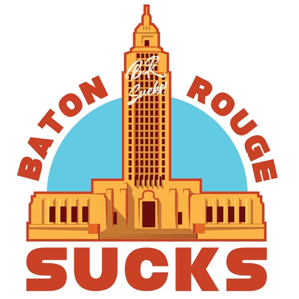 Baton Rouge Sucks