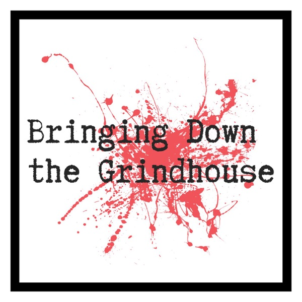 Bringing Down The GrindHouse