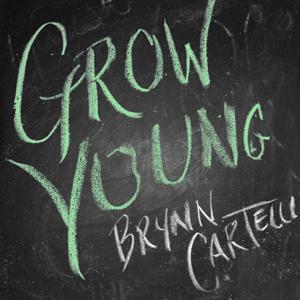 Grow Young (Version 1) - Brynn Cartelli