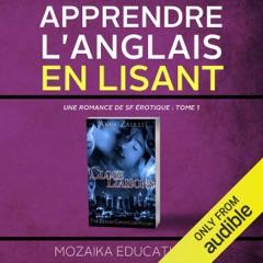 Apprendre l'anglais: en lisant Une romance de SF érotique [Learn English for French Speakers - A Sci-Fi Erotic Romance Edition] (Unabridged)