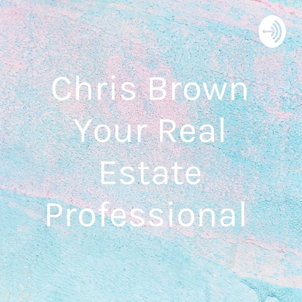 Chris Brown Your Real Estate Professional