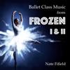 Nate Fifield - Ballet Class Music (From Frozen I & II)