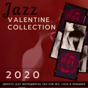 Grey Valentine - #2020 Jazz Valentine Collection - Smooth Jazz Instrumental Sax for Sex, Love & Romance