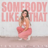 Tenille Arts - Somebody Like That