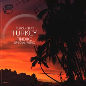 Furkan Sert - Turkey (Findike Remix)