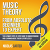 Nicolas Carter - Music Theory: from Absolute Beginner to Expert: The Ultimate Step-by-Step Guide to Understanding and Learning Music Theory Effortlessly (Unabridged) artwork