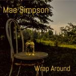 Mae Simpson - Wrap Around