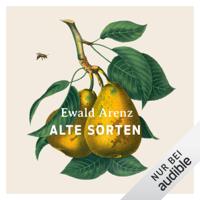 Ewald Arenz - Alte Sorten artwork