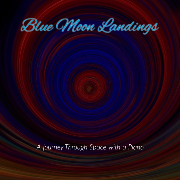 Blue Moon Landings (feat. Chill) [A Journey Through Space with a Piano]