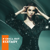 Chill Out Galaxy - # Chill Out Ecstasy: Hot Chill House Beats, Sensual Bass  artwork