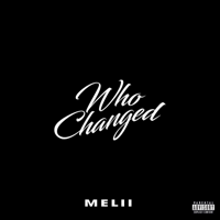Who Changed-Melii