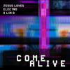 Jesus Loves Electro & LIN D - Come Alive artwork