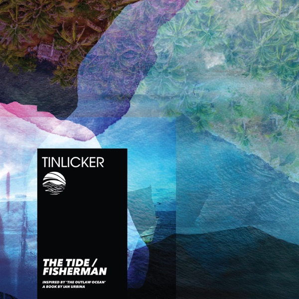 The Tide / Fisherman (Inspired by 'the Outlaw Ocean' a Book by Ian Urbina) - Single