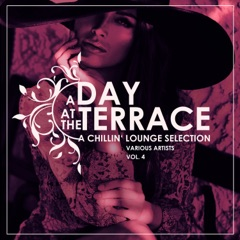 A Day At the Terrace (A Chillin' Lounge Selection), Vol. 4