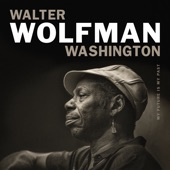 "Walter ""Wolfman"" Washington - Even Now"