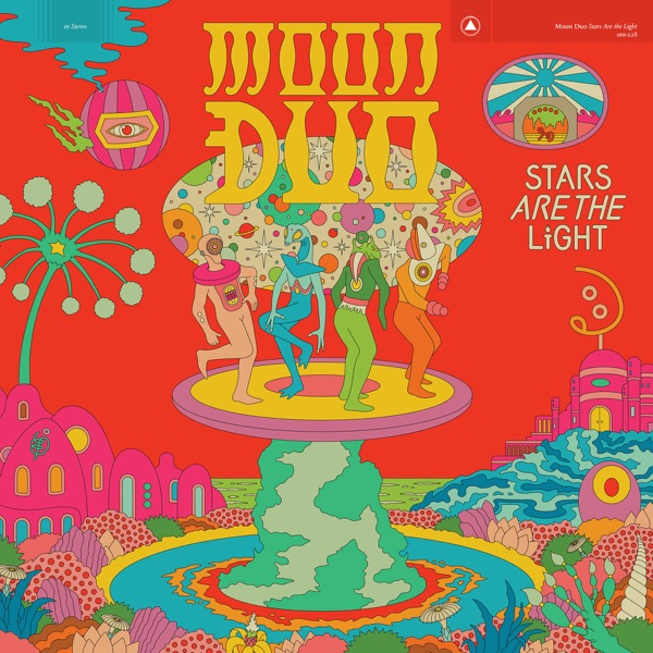 Moon Duo - Stars Are the Light album wiki, reviews