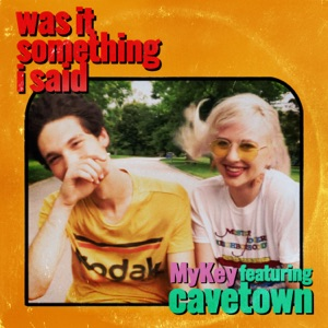 Was It Something I Said (feat. Cavetown) - Single