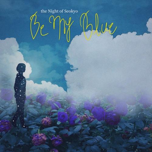 The Night of Seokyo – Be My Blue – Single