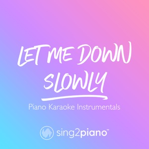 Sing2Piano - Let Me Down Slowly (Originally Performed by Alec Benjamin)