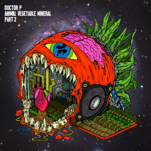 Doctor P - Animal Vegetable Mineral, Pt. 2