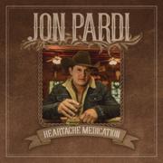 Heartache Medication - Jon Pardi - Jon Pardi