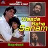 Waada Raha Sanam (Reprise)