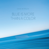 Blue Is More Than a Color - Dave Morgan
