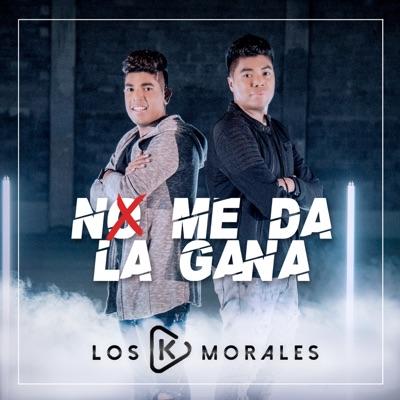 No Me Da la Gana - Single - Los K Morales
