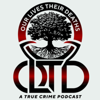 Podcast cover art for Our Lives Their Deaths:  A True Crime Podcast