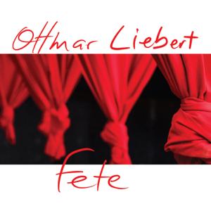 Ottmar Liebert - Fete