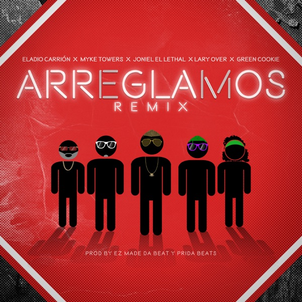 Arreglamos (Remix) [feat. Eladio Carrión, Lary Over & Green Cookie] - Single