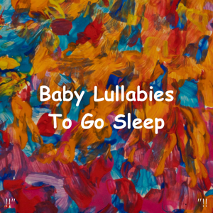 "Sleep Baby Sleep & Baby Lullaby - !!"" Baby Lullabies to Go to Sleep ""!!"