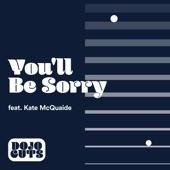 Dojo Cuts - You'll Be Sorry (feat. Kate McQuaide)