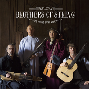 Mathias Duplessy & The Violins of the World - Brothers of String