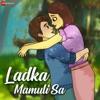 Ladka Mamuli Sa