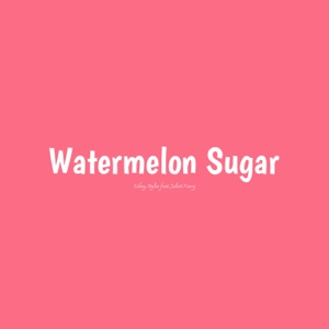 Sidney Styles - Watermelon Sugar feat. Juliet Harry
