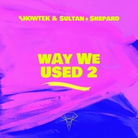 Way We Used 2 - SHOWTEK - SULTAN - SHEPARD