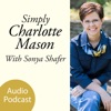 The Simply Charlotte Mason Homeschooling Audio Podcast