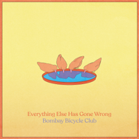 Download Mp3 Bombay Bicycle Club - Everything Else Has Gone Wrong