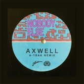 Axwell - Nobody Else (A-Trak Remix)