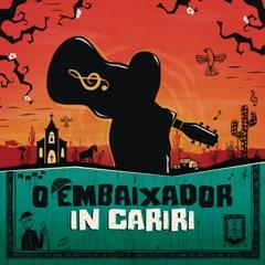 O Embaixador in Cariri (Ao Vivo)
