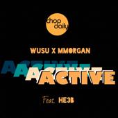 Active (feat. He3b) - Chop Daily, Wusu & M.Morgan