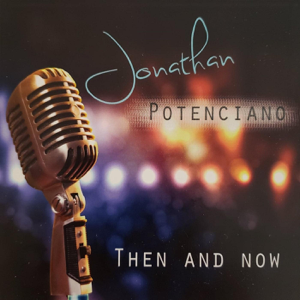 Jonathan Potenciano - Then and Now