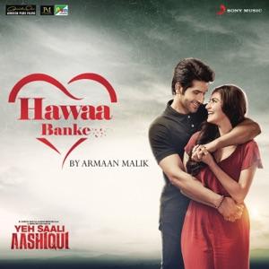 YEH SAALI AASHIQUI - Hawaa Banke Jo Tu Aaye Chords and Lyrics